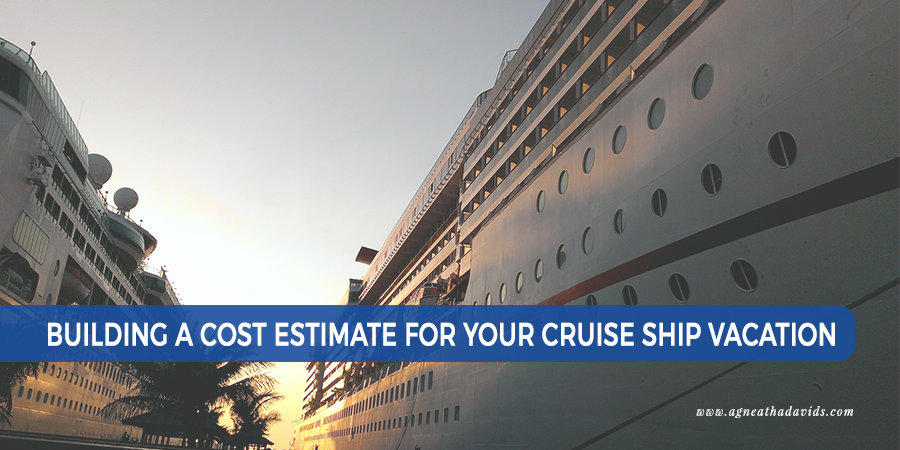 Building a cost estimate for your cruise ship vacation for Build a house cost estimator